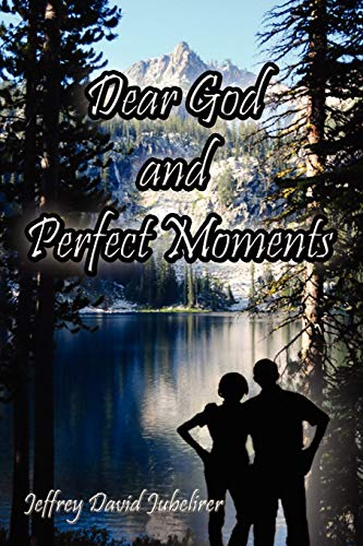 9781441520784: Dear God and Perfect Moments