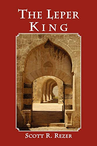 The Leper King: Scott R Rezer
