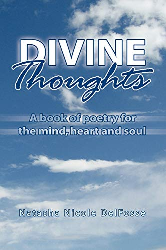 9781441522139: Divine Thoughts: A book of poetry for the mind, heart and soul