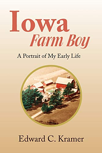 9781441522238: Iowa Farm Boy: A Portrait of My Early Life
