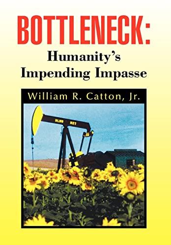 9781441522412: Bottleneck: Humanity's Impending Impasse