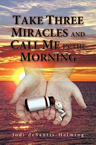 9781441522801: Take Three Miracles and Call Me in the Morning