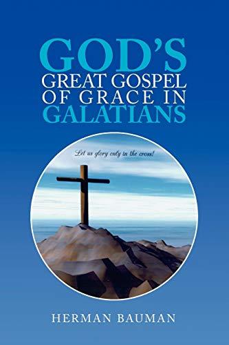 9781441522993: God's Great Gospel of Grace in Galatians
