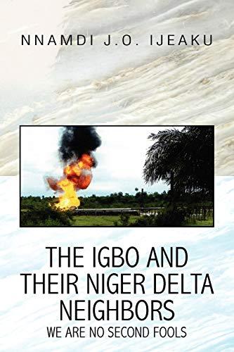 The Igbo and Their Niger Delta Neighbors: Jerome Nnamdi Oguguo Ijeaku