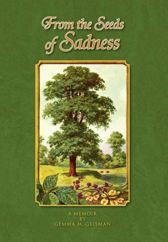 9781441526120: From the Seeds of Sadness
