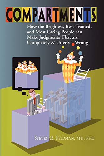 9781441526328: Compartments: How the Brightest, Best Trained, and Most Caring People Can Make Judgments That are Completely and Utterly Wrong