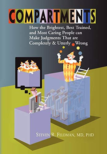 9781441526335: Compartments: How the Brightest, Best Trained, and Most Caring People Can Make Judgments That are Completely and Utterly Wrong