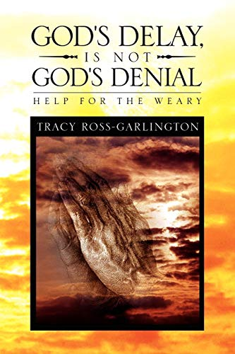 9781441526441: God's Delay, Is Not God's Denial: Help for the Weary