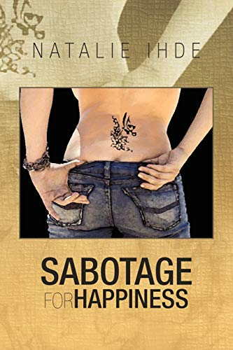Sabotage for Happiness: Natalie Ihde