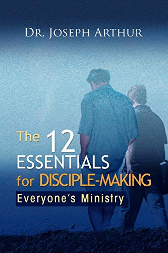 9781441527387: The 12 Essentials for Disciple-Making: Everyone's Ministry