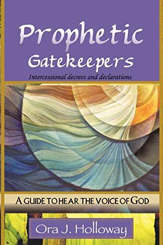 9781441527653: Prophetic Gatekeepers: Intercessional Decrees & Declarations