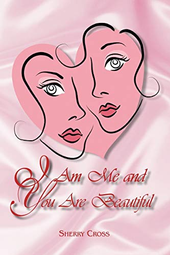 I Am Me and You Are Beautiful: Sherry Cross