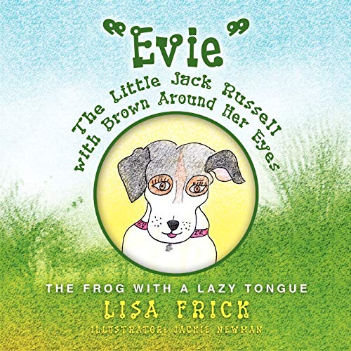 Evie the Little Jack Russell with Brown Around Her Eyes: Lisa Frick
