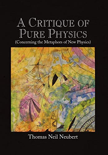 9781441529978: A Critique of Pure Physics