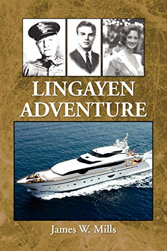 Lingayen Adventure: James W Mills