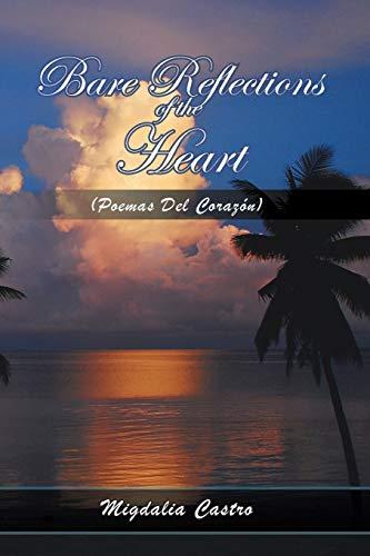 9781441530493: Bare Reflections of the Heart: (Poemas Del Corazón) (Multilingual Edition)