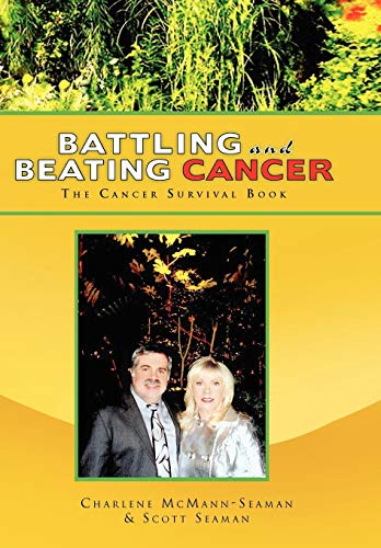 9781441530530: Battling And Beating Cancer: The Cancer Survival Book