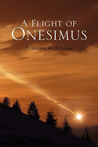 A Flight of Onesimus: Stephen Killam