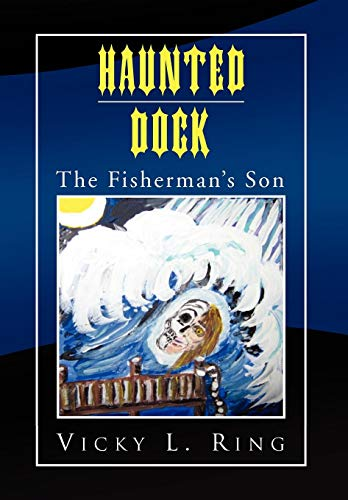 Haunted Dock: The Fishermans Son: Vicky L. Ring