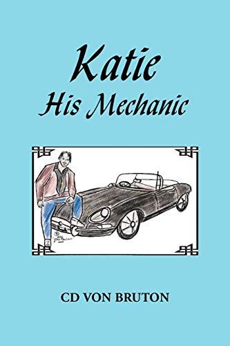 9781441532817: Katie His Mechanic
