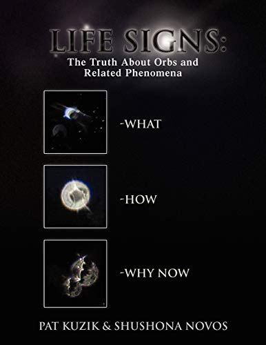 Life Signs: The Truth about Orb and: Kuzik Sh Pat