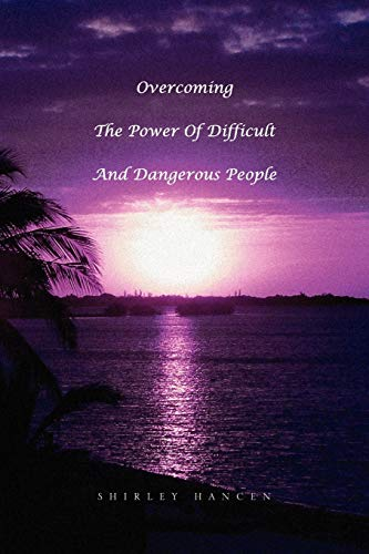 9781441535290: Overcoming The Power Of Difficult And Dangerous People