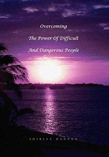 9781441535306: Overcoming The Power Of Difficult And Dangerous People