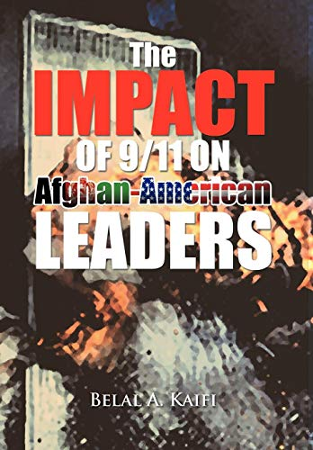 The Impact of 911 on Afghan-American Leaders: Dr. Belal A. Kaifi