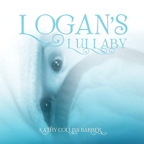 Logans Lullaby: Kathy Collins Barber