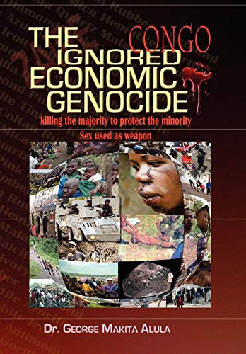 The Ignored Economic Genocide: Dr. George Makita Alula