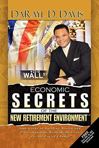 9781441537720: Economic Secrets of the New Retirement Environment