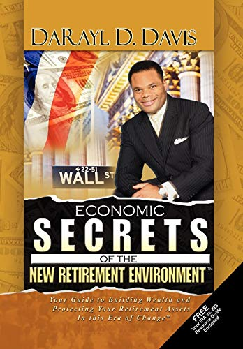 9781441537737: Economic Secrets of the New Retirement Environment