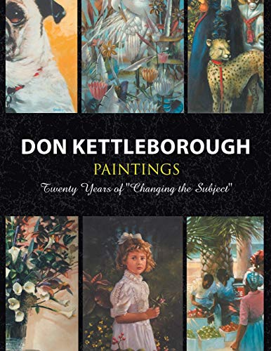 9781441539403: Don Kettleborough Paintings: Twenty Years of Changing the Subject