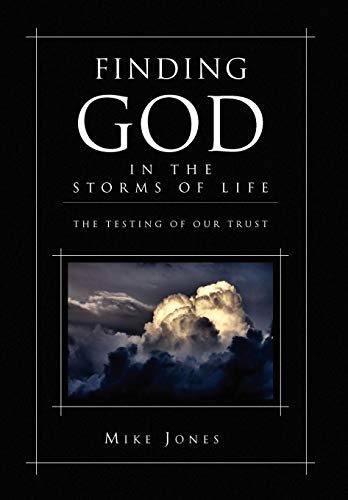 Finding God In the Storms of Life: Mike Jones