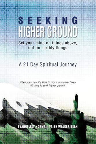 9781441540386: Seeking Higher Ground: Set your mind on things above, not on earthly things