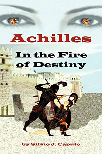 9781441540522: Achilles: In the Fire of Destiny