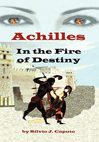9781441540539: Achilles: In the Fire of Destiny