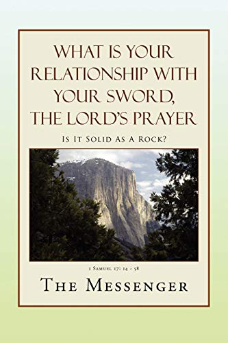What Is Your Relationship with Your Sword, the Lord's Prayer: The Messenger