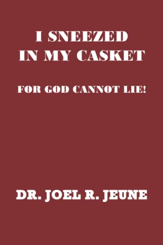 9781441541215: I Sneezed in My Casket!: For God Cannot Lie