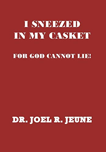 9781441541222: I Sneezed in My Casket!: For God Cannot Lie