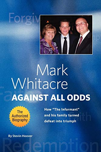 9781441541321: Mark Whitacre Against All Odds: How The Informant and his Family Turned Defeat into Triumph