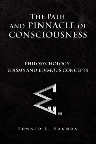 9781441543202: The Path and Pinnacle of Consciousness: Philosychology:Edisms and Edimous Concepts