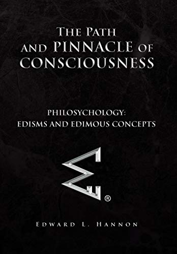The Path and Pinnacle of Consciousness: Edward L. Hannon