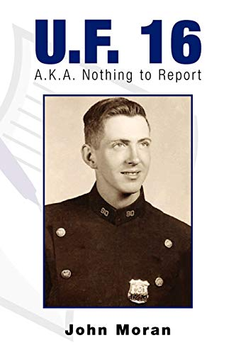 U.F. 16: A.K.A. Nothing to Report (1441543996) by John Moran