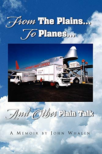 From The Plains...To Planes...And Other Plain Talk (9781441544407) by John Whalen