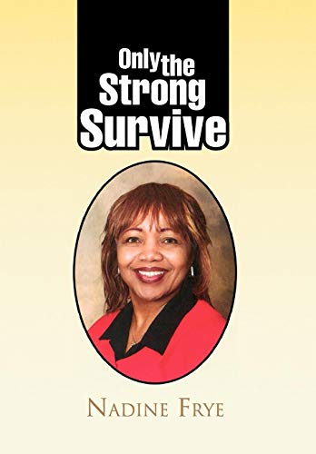 Only the Strong Survive - Frye, Nadine