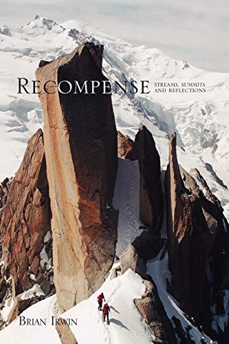 9781441545565: Recompense: Streams, Summits and Reflections