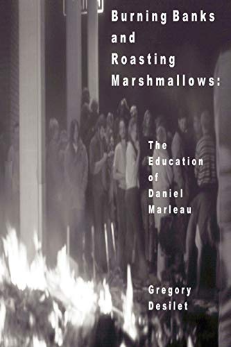 9781441546838: Burning Banks and Roasting Marshmallows: The Education of Daniel Marleau