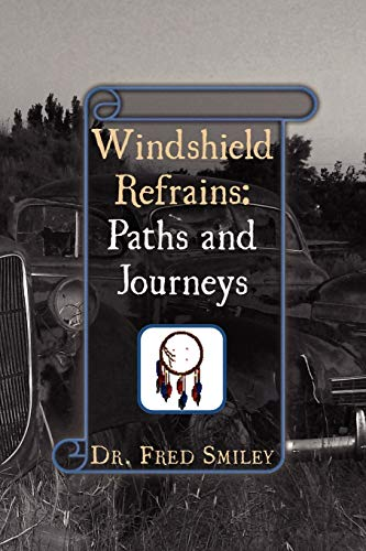 Windshield Refrains: Paths and Journeys: Fred Smiley Dr.