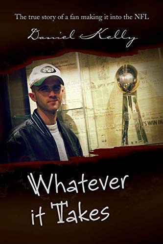9781441547873: Whatever it Takes: The true story of a fan making it into the NFL